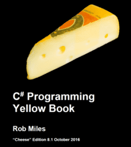 best free book to learn c# for beginners: C# Programming Yellow Book